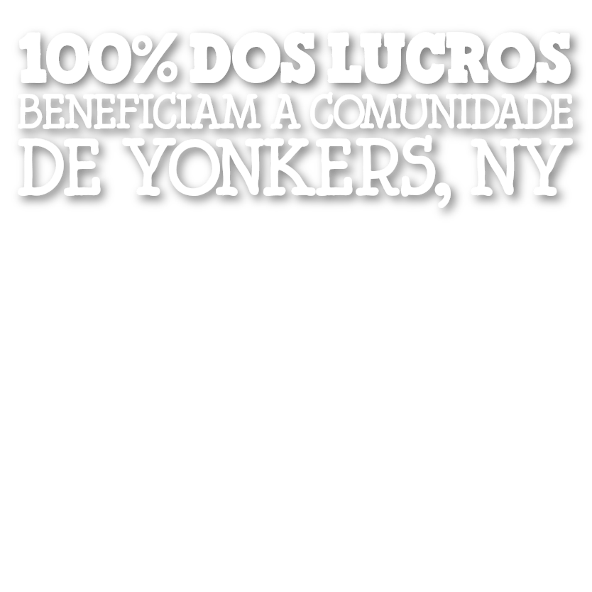 100% dos lucros beneficiam Yonkers, NY